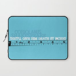 Death By Inches - Coriolanus - Shakespeare Quote Art from Immortal Longings Laptop Sleeve