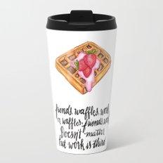 Friends. Waffles. Work. Travel Mug