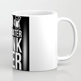 Drink Beer Coffee Mug