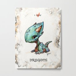"""I love dragons"" Metal Print"