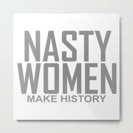 Nasty Women Metal Print
