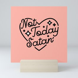 not today satan I Mini Art Print