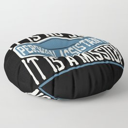 Personal Assistant  - It Is No Job, It Is A Mission Floor Pillow