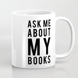 Ask Me About My Books Coffee Mug