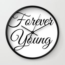 Forever Young in Black Wall Clock