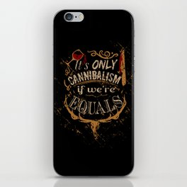 it' only cannibalism if we're equal. iPhone Skin
