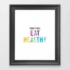 New Year's Resolution Poster - TODAY I WILL EAT HEALTHY Framed Art Print