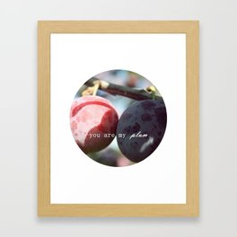 you are my plum Framed Art Print