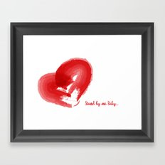 Stand by me Baby... Framed Art Print