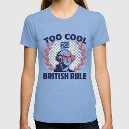 Too Cool For British Rule George Washington T-shirt