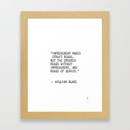 """""""Improvement makes straight roads, but the crooked roads without Improvement, are roads of Genius."""" Framed Art Print"""