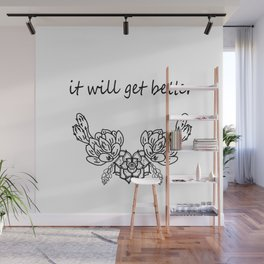 It will get better . Сacti Wall Mural
