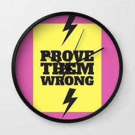 Prove them wrong Wall Clock