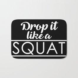 Drop It LIke a Squat Bath Mat