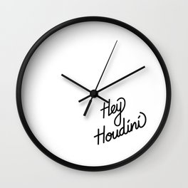 Hey Houdini   [black] Wall Clock