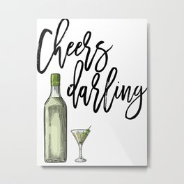 Cheers Darling, Alcohol Quote, Home Decor, Gift For Her, Home Sweet Home Metal Print