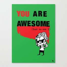 You are awesome. Canvas Print