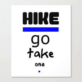 Hike - Go Take One Kind Insults Canvas Print