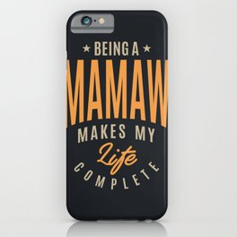 Being a Mamaw iPhone Case
