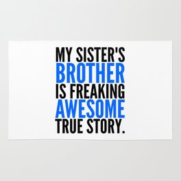MY SISTER'S BROTHER IS FREAKING AWESOME TRUE STORY Rug