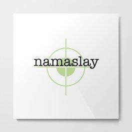 Namaslay Metal Print