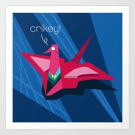 Crikey! Art Print