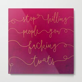 Stop Killing People - Pink & Gold Metal Print