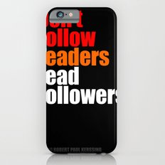 2010 - Don't Follow Leaders Lead Followers (Black) Slim Case iPhone 6s
