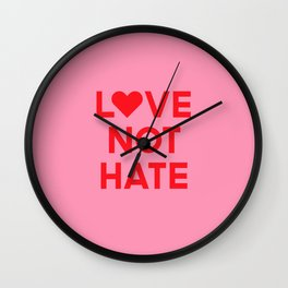 Love Not Hate Wall Clock