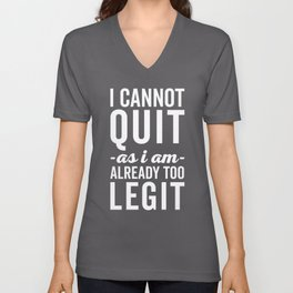 Too Legit To Quit Funny Quote Unisex V-Neck
