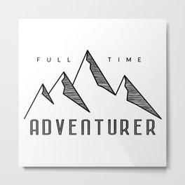 Full Time Adventurer Metal Print