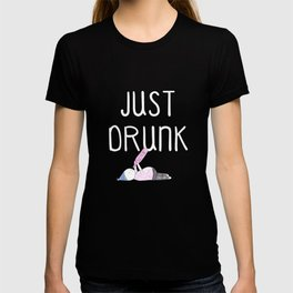 Just Drunk number 2 T-shirt