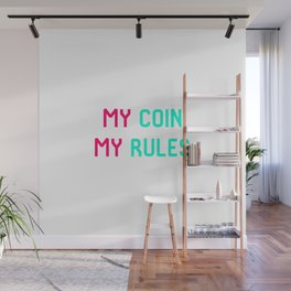 My Coin My Rules Trust Crypto Wall Mural