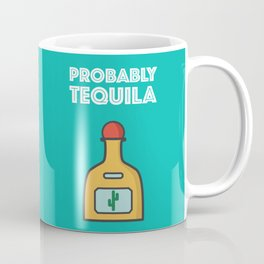 Tequila Please Coffee Mug