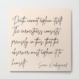 23  |Soren Kierkegaard Quotes 200828 Existentialism Inspirational Motivational Philosophy Danish Metal Print