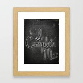 I Complete Me. Framed Art Print