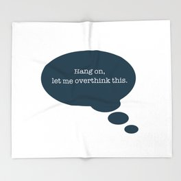 Overthinking It Throw Blanket