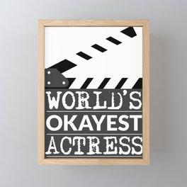 Funny Actress Gift - World's Okayest Actress  Framed Mini Art Print