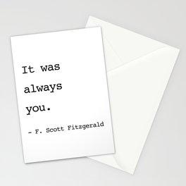 It was always you. - F. Scott Fitzgerald Stationery Cards