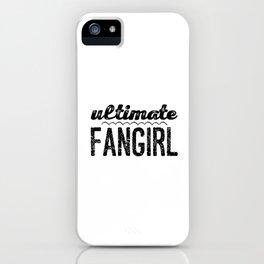 Ultimate Fangirl - Kpop iPhone Case