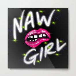 Naw girl Metal Print