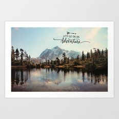 lets go on an adventure Art Print