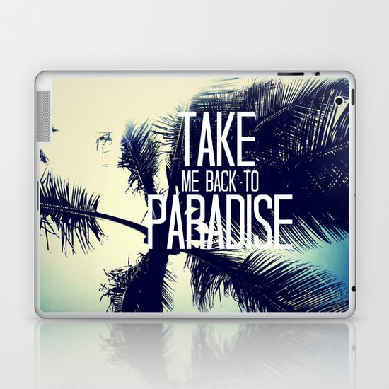 TAKE ME BACK TO PARADISE  Laptop & iPad Skin