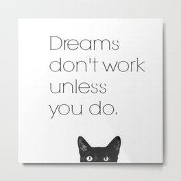 Dreams don't work Metal Print