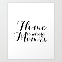 Mother's Day Gift Home is Where Mom is Printable Wall Art Decor Quote Chalkboard Mothers Gift Printa Art Print