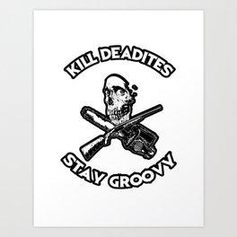 Kill Deadites, Stay Groovy Baby Art Print