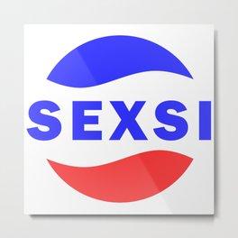 Sexsi sexy logo Metal Print