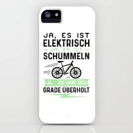 Ja Es Ist Elektrisch Ja Es Ist Schummeln Ja Ich Habe Dich Grade Überholt iPhone Case