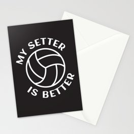 My Setter is Better for the Proud Volleyball Varsity Team Stationery Cards