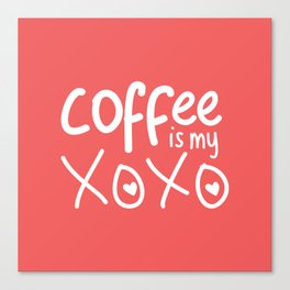 Coffee Is My XOXO (Coral) Canvas Print